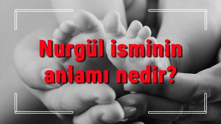 Nurgül isminin anlamı nedir? Nurgül ne demek? Nurgül adının özellikleri, analizi ve kökeni