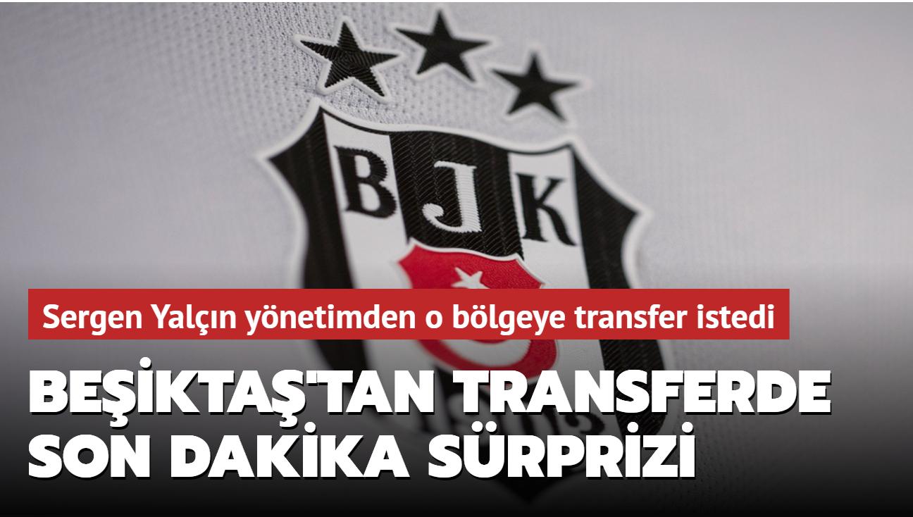 Beşiktaş'tan transferde son dakika sürprizi